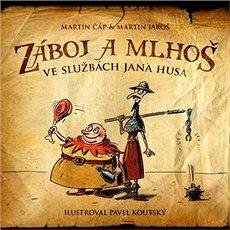 Záboj a Mlhoš ve službách Jana Husa - Kniha