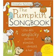 The Pumpkin Songbook: Učte děti anglicky pomocí písniček, obrázků a her - Kniha