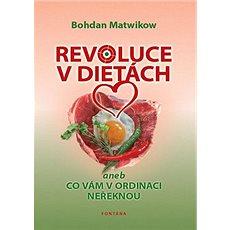 Revoluce v dietách: aneb co vám v ordinaci neřeknou - Kniha