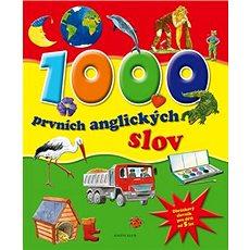 1000 prvních anglických slov: Obrázkový slovník pro děti od 5 let - Kniha