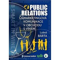 Public relations a marketingová komunikace v obchodu s vínem - Kniha