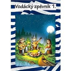 Vodácký zpěvník 1. - Kniha