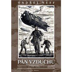 Pán vzduchu: Trilogie tajemství pěti světadílů - Kniha