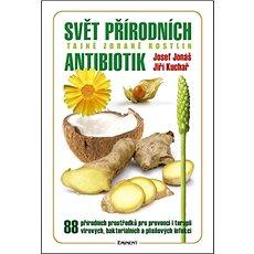 Svět přírodních antibiotik: Tajné zbrané rostlin - Kniha