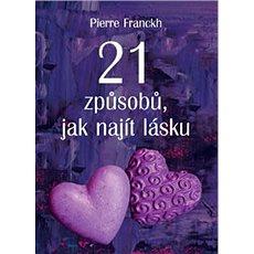21 způsobů, jak najít lásku - Kniha