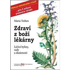 Zdraví z boží lékárny: Léčivé bylinky, rady a zkušenosti - Kniha