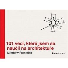 101 věcí, které jsem se naučil na architektuře - Kniha
