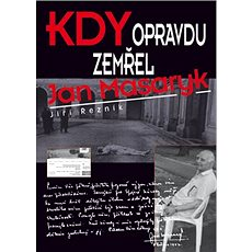 Kdy opravdu zemřel Jan Masaryk - Kniha