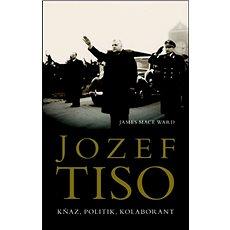 Jozef Tiso Kněz, politik, kolaborant - Kniha