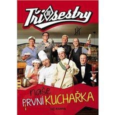 Tři sestry Naše první kuchařka - Kniha