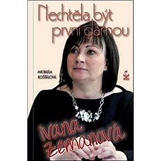 Nechtěla být první dámou Ivana Zemanová - Kniha