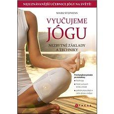 Vyučujeme jógu: Nezbytné základy a techniky - Kniha