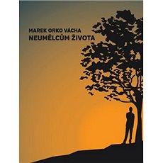 Neumělcům života - Kniha