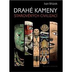 Drahé kameny starověkých civilizací - Kniha
