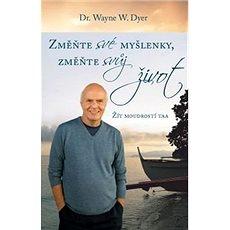 Změnte své myšlenky, změňte svůj život: Žít moudrostí taa - Kniha