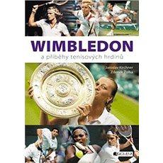 Wimbledon a příběhy tenisových hrdinů - Kniha