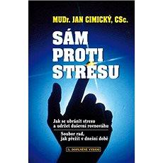 Sám proti stresu: Jak se ubránit stresu a udržet rovnováhu - Kniha