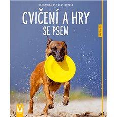 Cvičení a hry se psem - Kniha