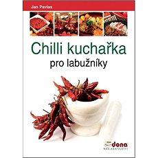 Chilli kuchařka pro labužníky - Kniha