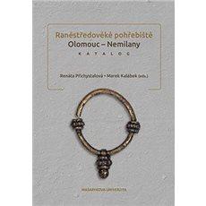 Raněstředověké pohřebiště Olomouc - Nemilany: Katalog - Kniha