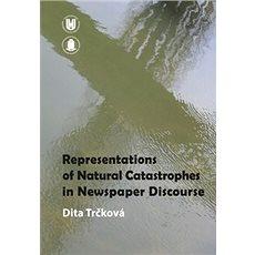 Representation of Natural Catastrophes in Newspaper Discourse - Kniha