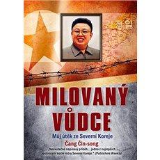 Milovaný vůdce: Můj útěk ze Severní Koreje - Kniha