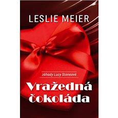 Vražedná čokoláda: Záhady Lucy Stoneové - Kniha