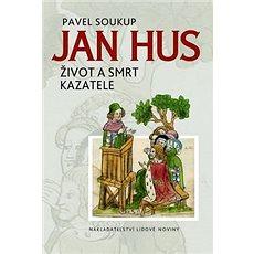 Jan Hus: Život a smrt kazatele - Kniha
