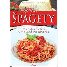 Špagety: rychlé, chutné a vyzkoušené recepty - Kniha