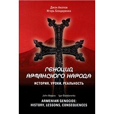 Armenian Genocide: History, lessons, consequences - Kniha