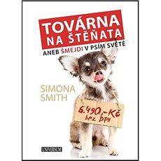 Továrna na štěňata: aneb Šmejdi v psím světě - Kniha