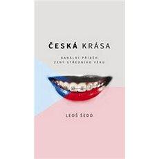 Česká krása: Banální příběh ženy středního věku - Kniha