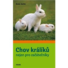 Chov králíků nejen pro začátečníky - Kniha