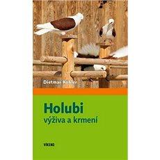 Holubi výživa a krmení - Kniha