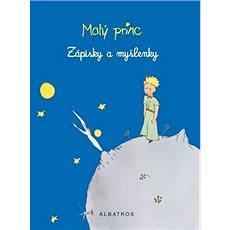 Malý princ Zápisky a myšlenky - Kniha
