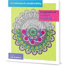 Inspirativní zenové mandaly: Antistresové omalovánky - Kniha