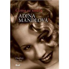 Čemu se smála Adina Mandlová? - Kniha