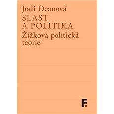 Slast a politika: Žižkova politická teorie - Kniha