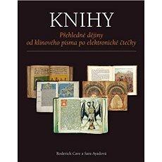 Knihy: Přehledné dějiny od klínového písma po elektronické čtečky - Kniha