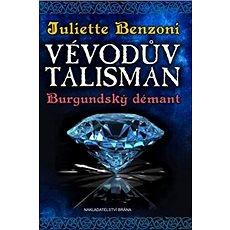 Vévodův talisman Burgundský démant - Kniha