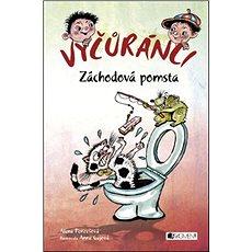 Vyčůránci Záchodová pomsta - Kniha