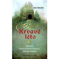 Krvavé léto: Případy královského soudce Melichara - Kniha