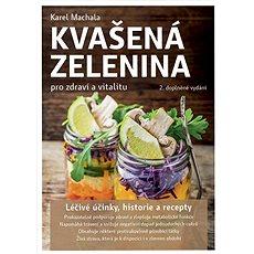 Kvašená zelenina pro zdraví a vitalitu - Kniha