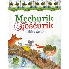 Mechúrik Koščúrik - Kniha