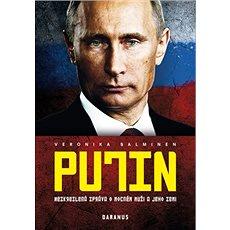 Putin: Nezkreslená zpráva o mocném muži a jeho zemi - Kniha