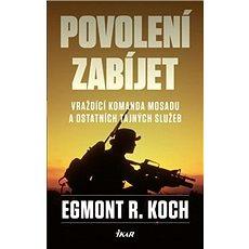 Povolení zabíjet: Vraždící komanda Mosadu a ostatních tajných služeb - Kniha
