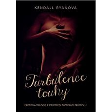 Turbulence touhy: Erotická trilogie z prostředí módního průmyslu - Kniha
