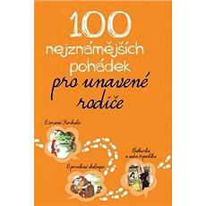 100 nejznámějších pohádek pro unavené rodiče - Kniha