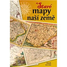Staré mapy naší země - Kniha