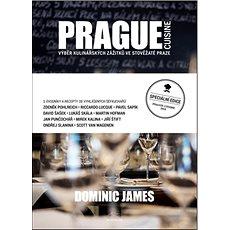 Prague cuisine: Výběr kulinářských zážitků ve stověžaté Praze - Kniha